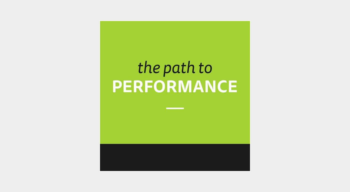 The Path to Performance